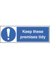 Keep these Premises Tidy