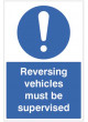 Reversing vehicles must be supervised