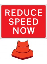 Reduce Speed Now Cone Sign - 600 x 450mm